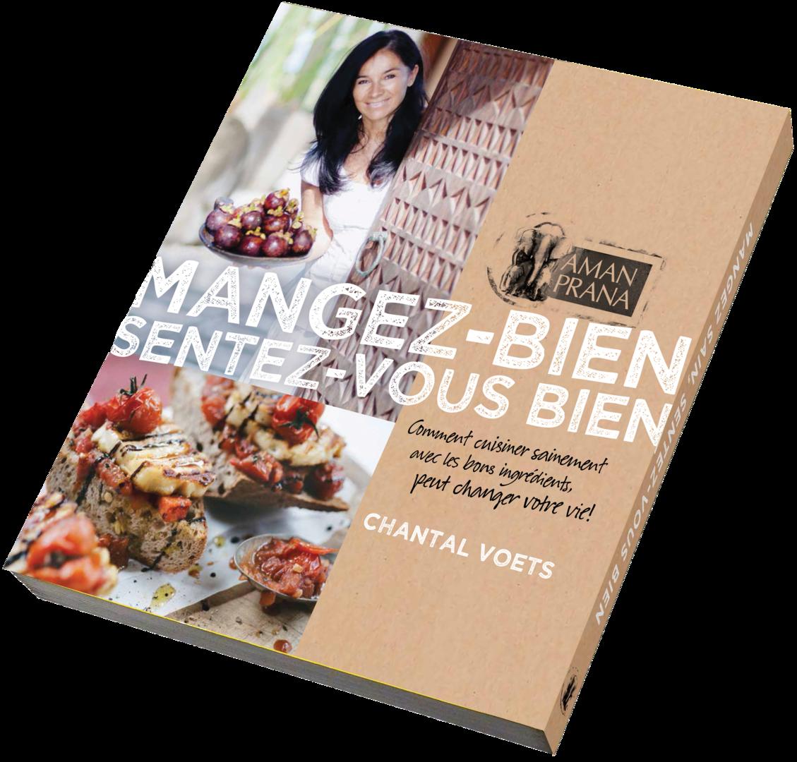 Manger bien, sentez-vous bien : le livre de la fondatrice d'Amanprana, Chantal Voets. Rempli de délicieuses recettes saines avec des produits Amanprana